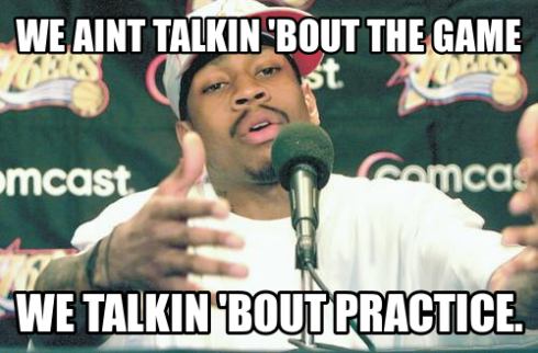 We're talking about practice!