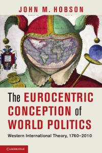 Hobson - Eurocentric Conception of World Politics