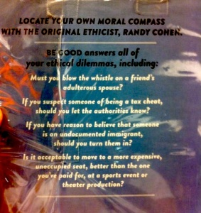 Back cover of Randy Cohen's book 'Be Good' in which he suggests that he has a solution for all ethical dilemmas.